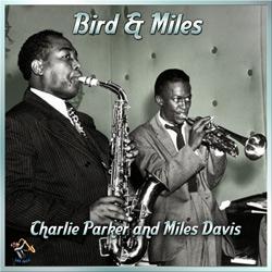 Bird & Miles – Charlie Parker And Miles Davis