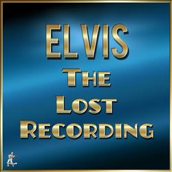 Elvis Presley – The Lost Recording