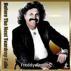 Freddy Fender – Before The Next Teardrop Falls