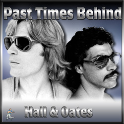 Hall & Oates – Past Times Behind