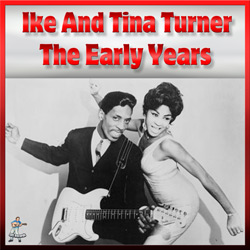 Ike & Tina Turner – The Early Years