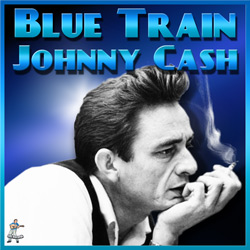 Johnny Cash – Blue Train (I Walk The Line)