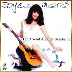 Joyce Meré – I Don't Want Another Heartache