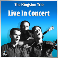 Kingston Trio – Live In Concert