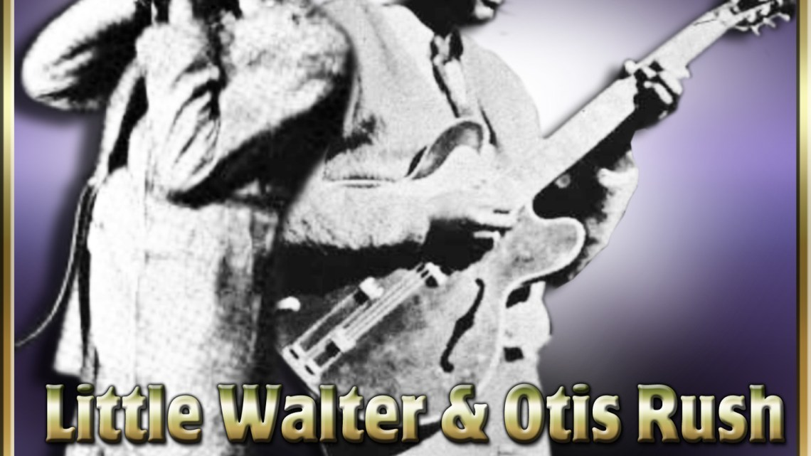Little Walter Jacobs & Otis Rush – Little Walter Jacobs & Otis Rush