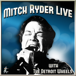Mitch Ryder – Mitch Ryder & The Detroit Wheels Live