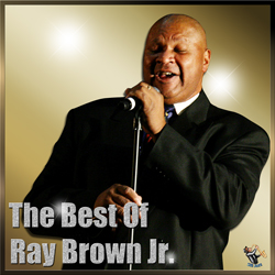 Ray Brown Jr. – The Best Of Ray Brown Jr.
