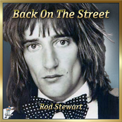 Rod Stewart – Back On The Street Again