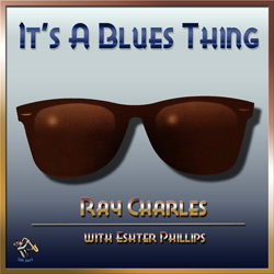 Ray Charles – It's A Blues Thing