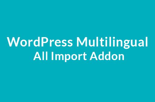 WordPress Multi Lingual All Import Addon