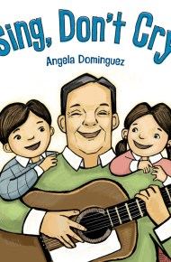Sing, Don't Cry - Angela Dominguez