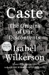 Caste: The Origins of Our Discontents - Isabel Wilkerson