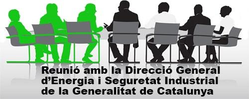 Reunió amb la Direcció General d'Energia i Seguretat Industrial de la Generalitat de Catalunya