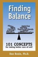 Finding Balance: 101 Concepts for taking better care of self – Dr. Dan Rosin