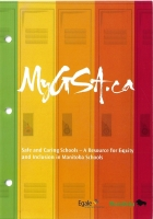 MyGSA.ca - Safe and Caring Schools - A Resource for Equity and Inclusion in Manitoba Schools
