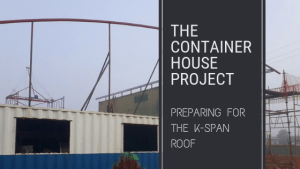 Preparing for the K-Span Roof