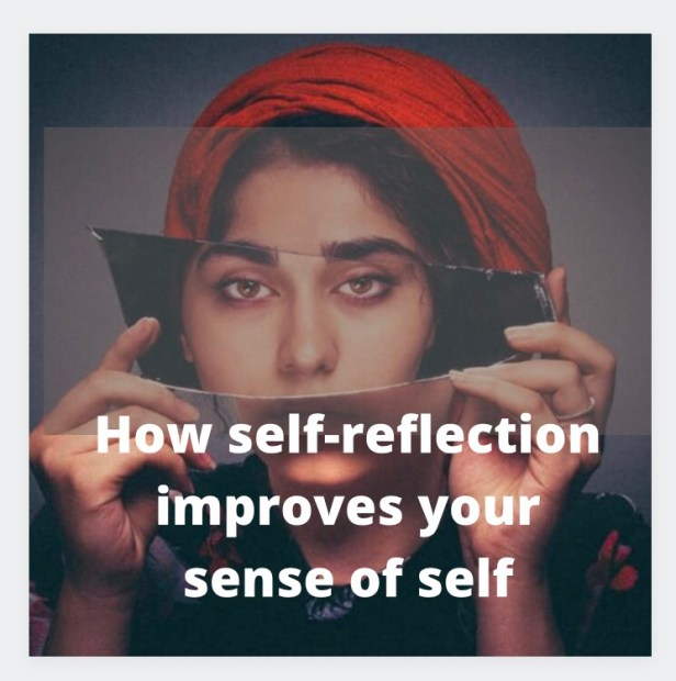How self-reflection improves your