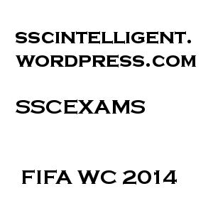 (MUST READ IMPORTANT FOR UPCOMING GOVT EXAMS ) FIFA WC 2014
