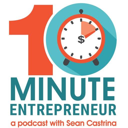 The 10 Minute Entrepreneur