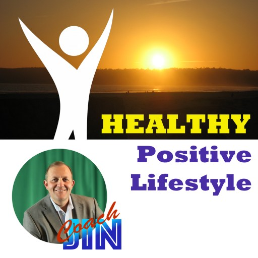 Healthy Positive Lifestyle: Holistic Lifestyle and Coaching with Dr. Jin