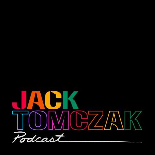 Jack Tomczak Podcast