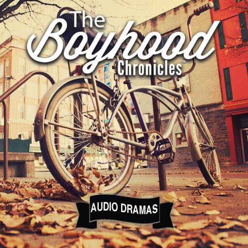 Boyhood Chronicles Audio Dramas