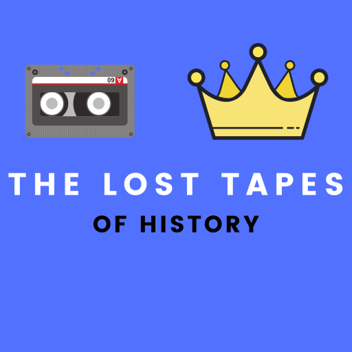 The Lost Tapes of History