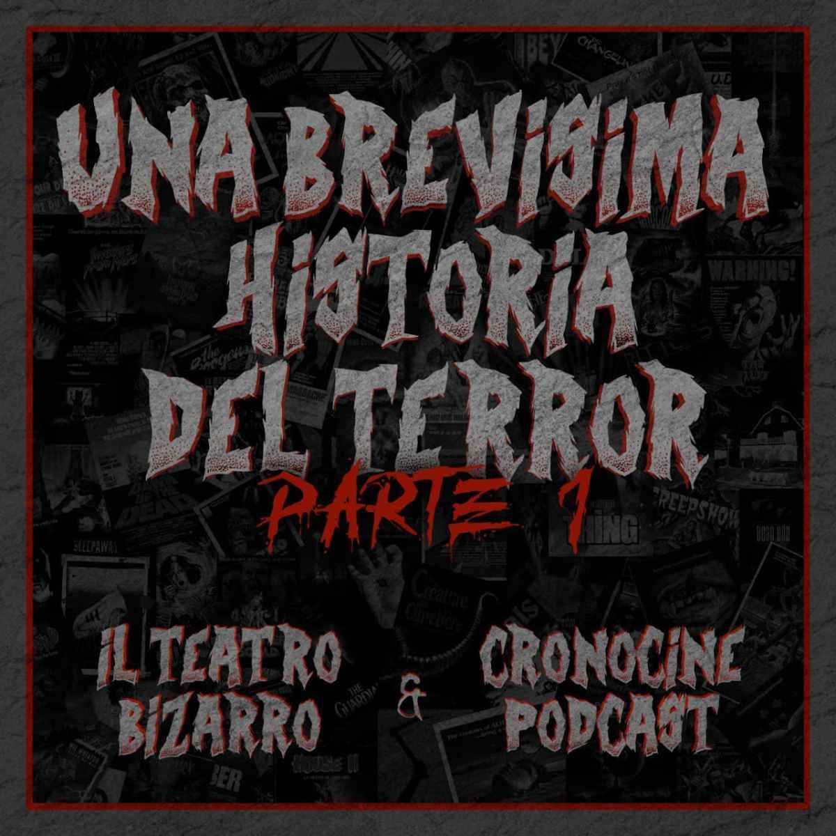 CronoCine Extras: Una Brevísima Historia del Cine de Terror (ft Il Teatro Bizarro)