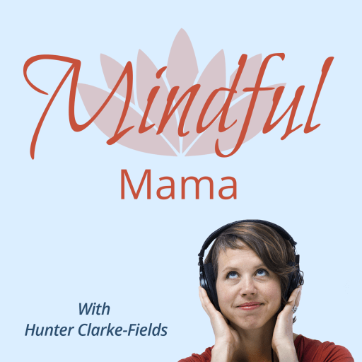 Mindful Mama – Parenting with Mindfulness