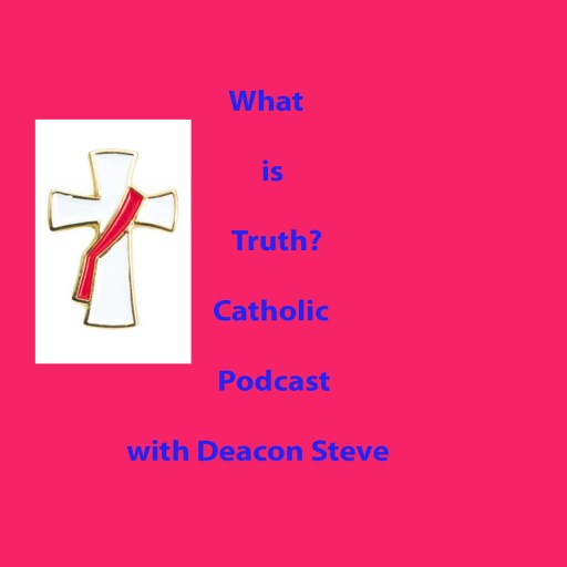 What is Truth Catholic Podcast
