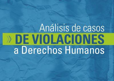 Análisis de casos de violaciones a derechos humanos