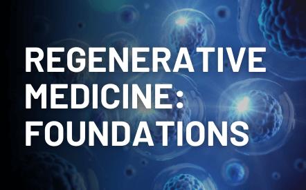 Regenerative Medicine Foundations