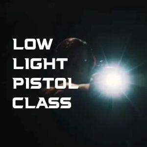 Low Light Pistol Class