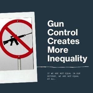 gun control creates inequality in defense