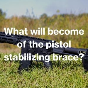 What will become of the pistol stabilizing brace?