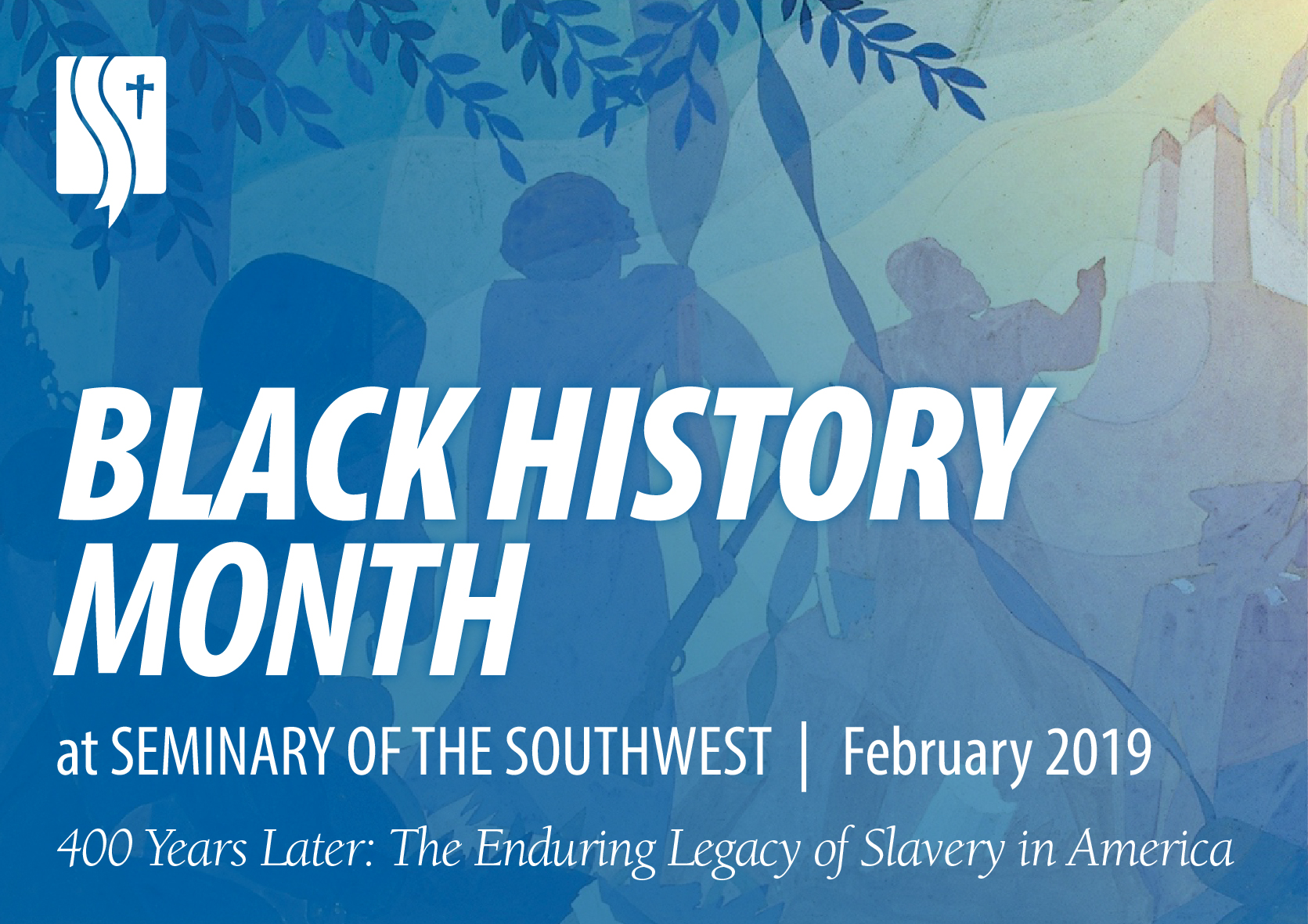 Black History Month 2019  Seminary of the Southwest