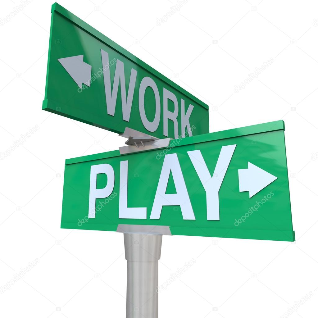 Work Vs Play Two Way Street Signs Time Off Fun Recreation