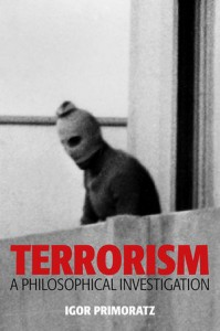 Terrorism. A Philosophical Investigation
