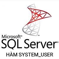 Hàm SYSTEM_USER trong SQL Server