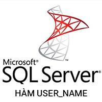 Hàm USER_NAME trong SQL Server