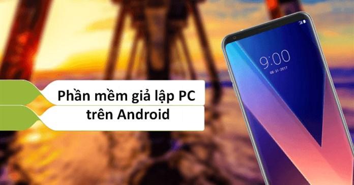 Top 5 phần mềm giả lập PC trên Android