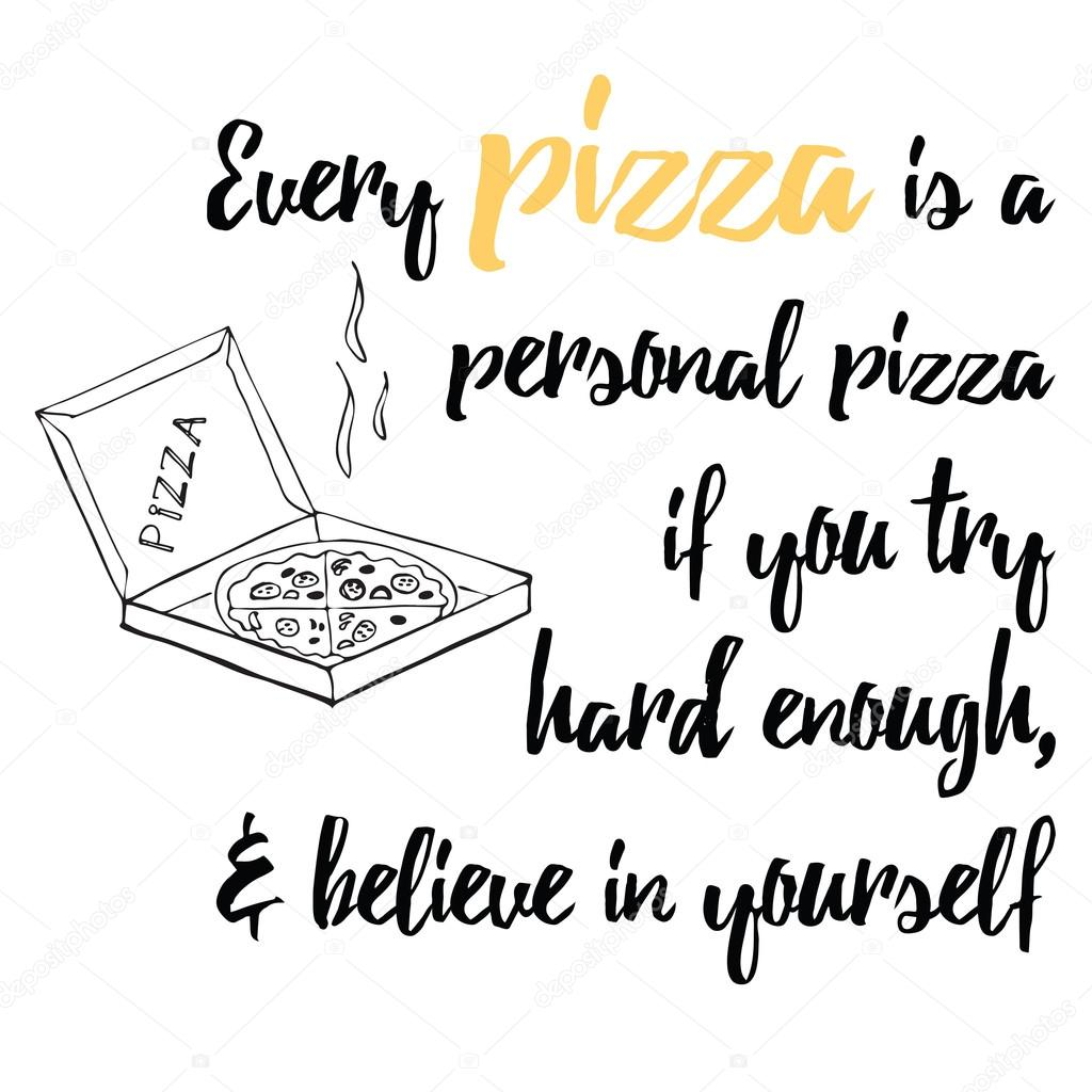 Food quote. Pizza quote. You can't make everyone happy you