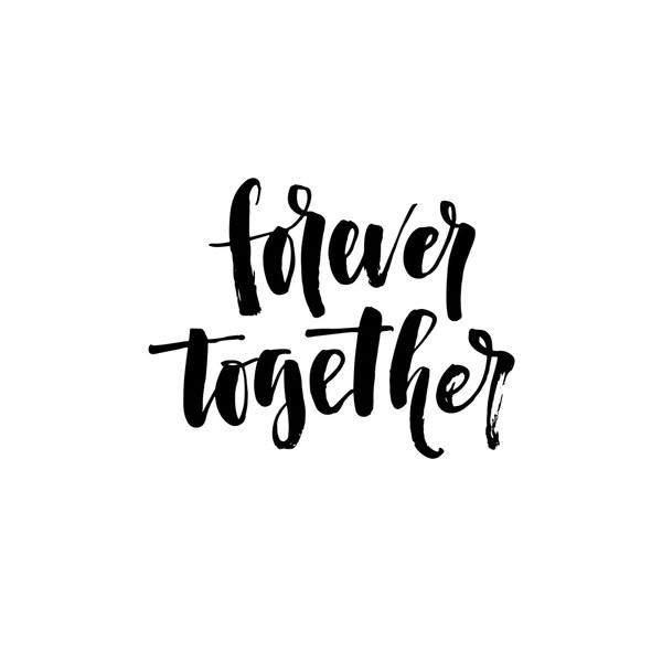 Insieme e per sempre. Frase scritta romantica — Vettoriali