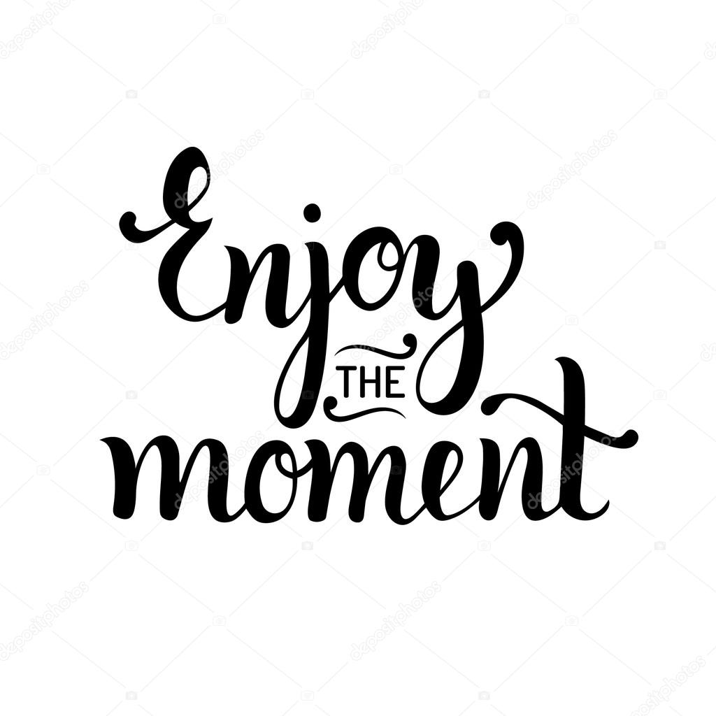 enjoy the moment typography