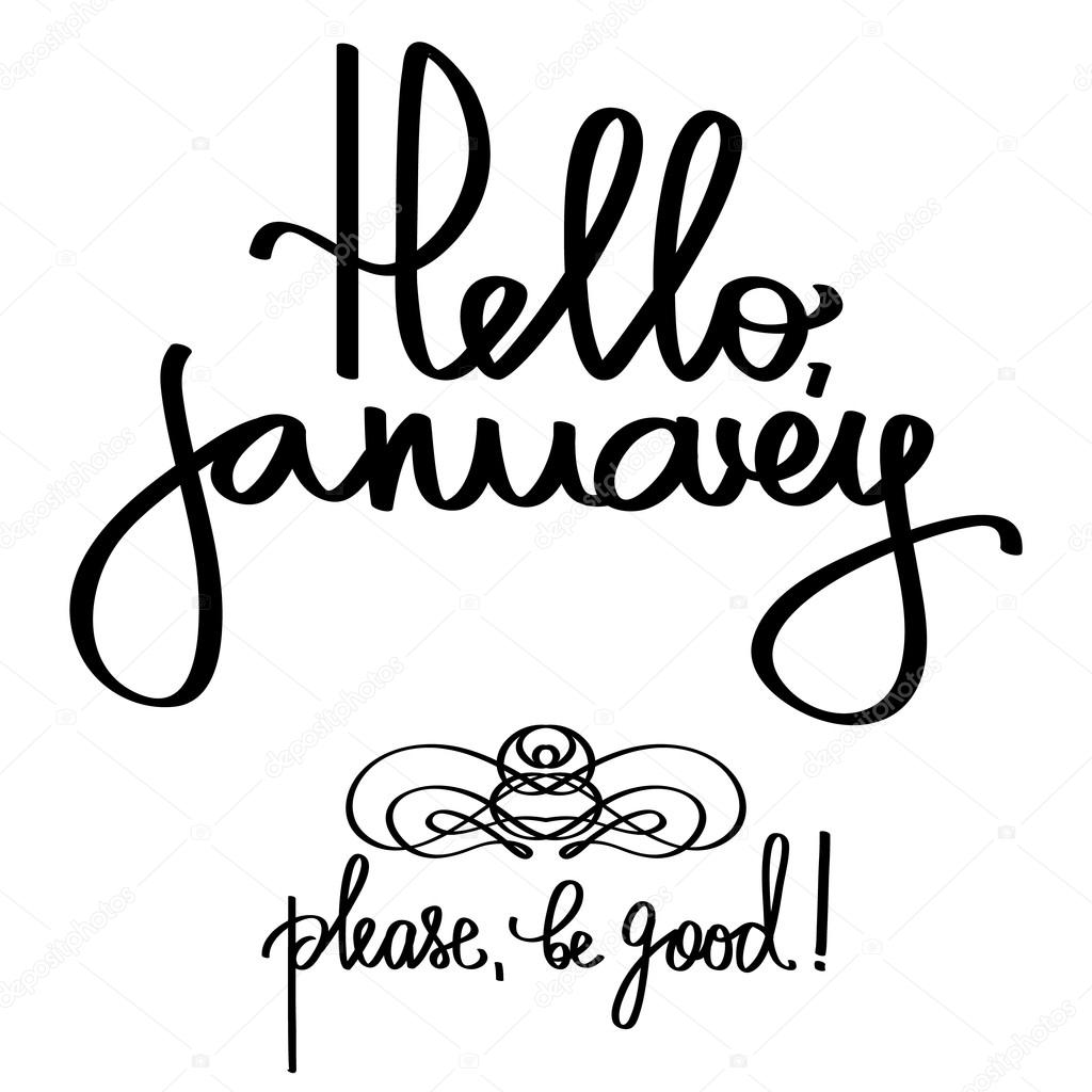 Handmade Vector Calligraphy And Text Hello January €� Stock