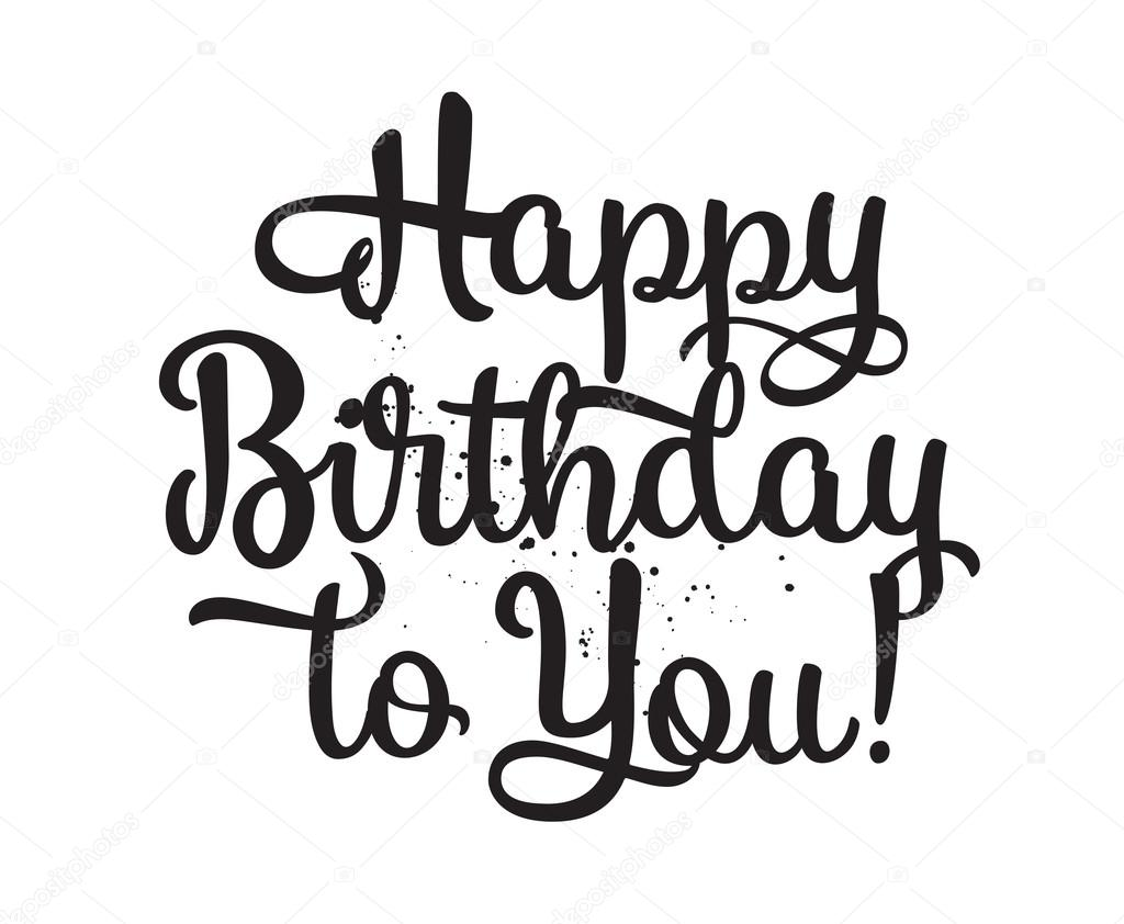 Happy Birthday To You Inscription Hand Drawn Lettering