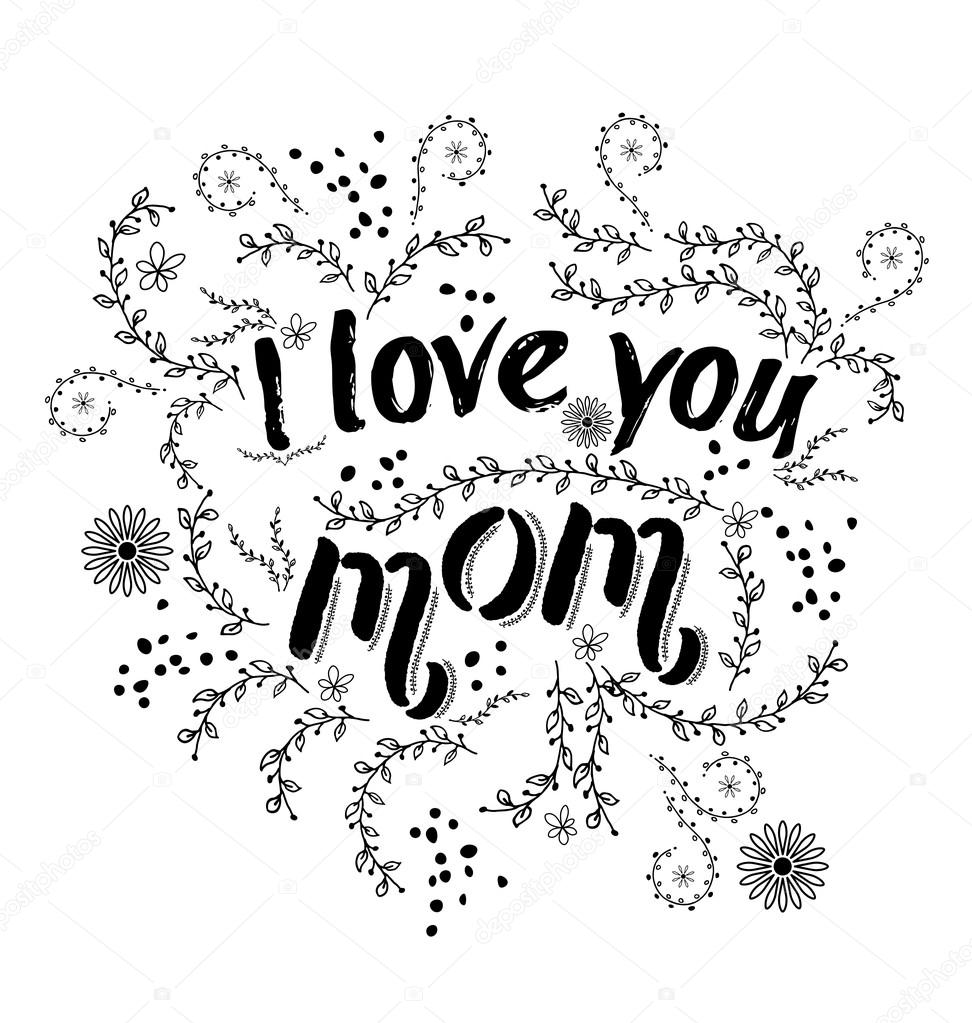 Download Hand drawn card with quote I love you mom and floral frame ...