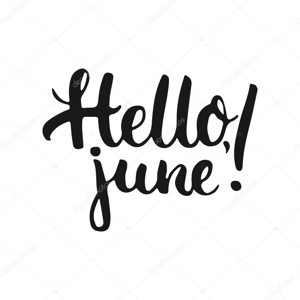 Hand Drawn Typography Lettering Phrase Hello June