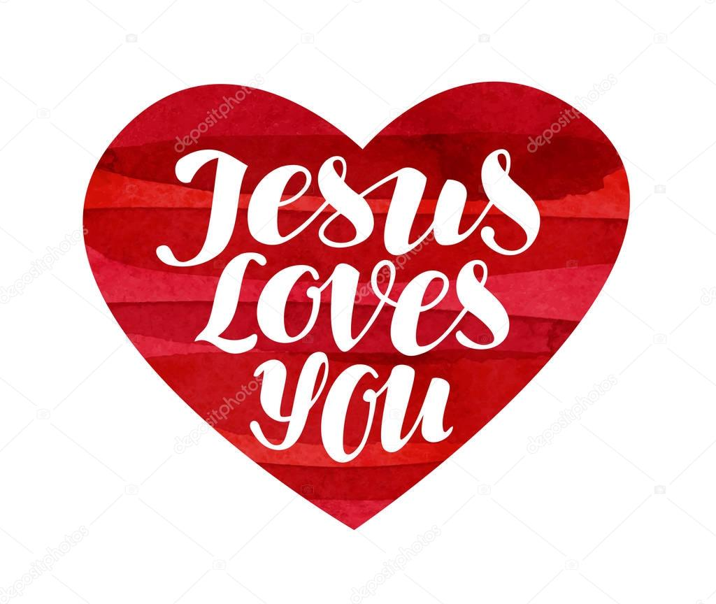 Download Jesus Loves You. Lettering, calligraphy in shape heart ...