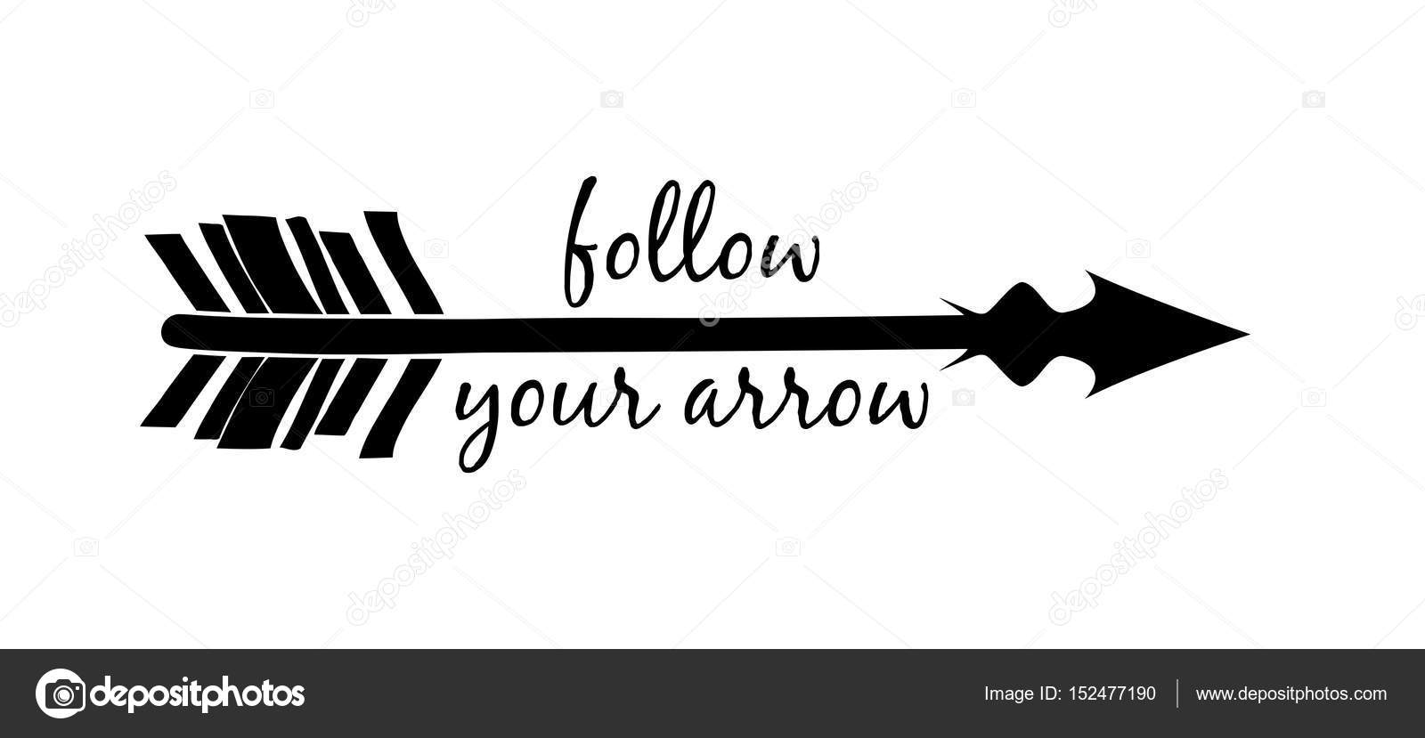 Follow Your Arrow Silhouette Isolated